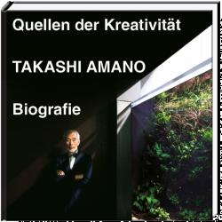 Takahi Amano Biografie - Quellen der Kreativität